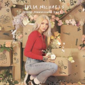 Julia Michaels - Inner Monologue Part 2