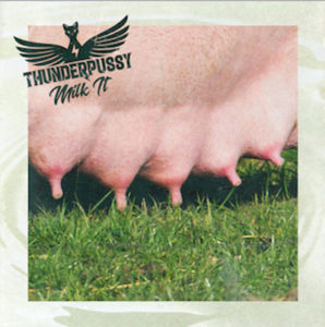 Thunderpussy - Milk It EP