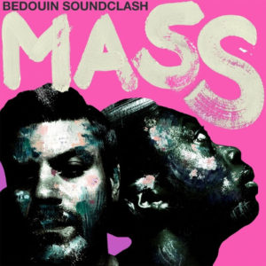 Bedouine Soundclash - Mass