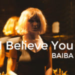 BAIBA - I Believe in You