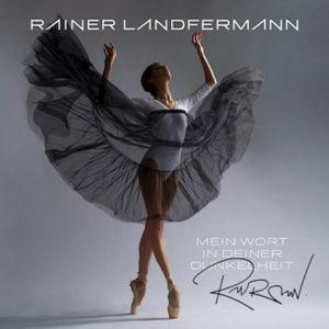 Rainer Landfermann - Mein Wort in Deiner Dunkelheit
