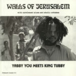 Yabby You - Walls of Jerusalem