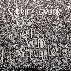 Storie Grubb - The Void Struggle