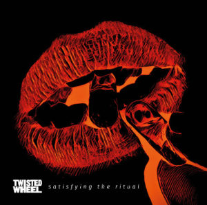 Twisted Wheel - Satsifying the Ritual
