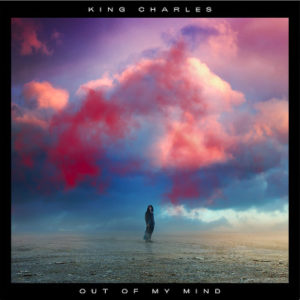 King Charles - Out Of My Mind