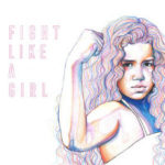 Raye Zaragoza - Fight Like A Girl