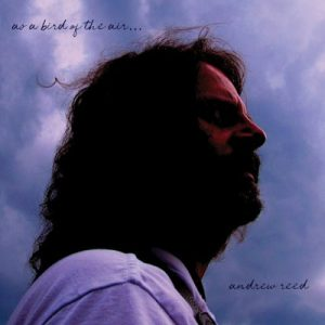 Andrew Reed - As A Bird Of The Air