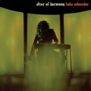 Luke Schneider - Alter of Harmony
