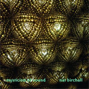 Nat Birchall - Mysticism of Sound