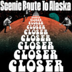 Scenic Route To Alaska - Closer