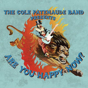 The Cole Patenaude Band - Are You Happy Now?