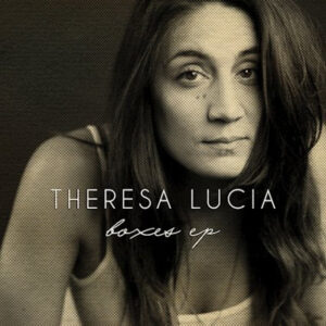 Theresa Lucia - Boxes