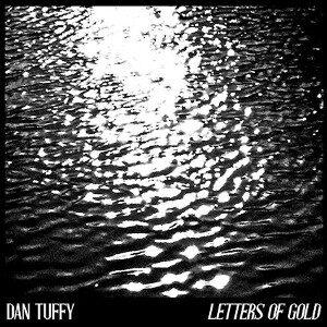 Dan Tuffy - Letters of Gold
