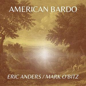 Eric Anders and Mark O'Bitz - American Bardo