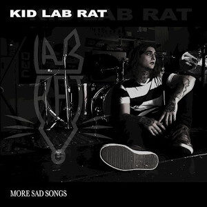 KID LAB RAT - More Sad Songs
