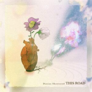 Denise Sherwood - This Road