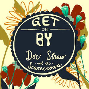 Doc Straw and the Scarecrows - Get on By