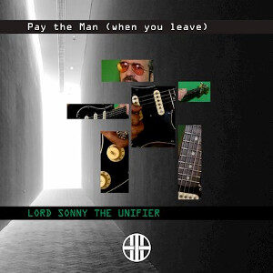 Lord Sonny the Unifier - Pat the Man (When You Leave)