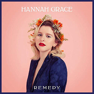 Hannah Grace - Remedy