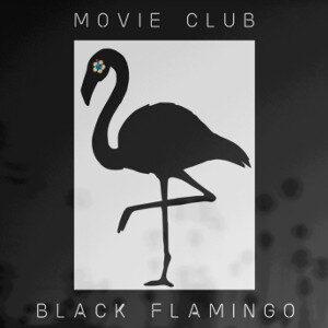Movie Club - Black Flamingo