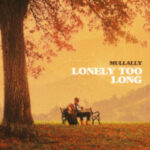 Mulally - Lonely Too Long