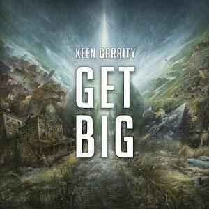 Keen Garrity - Get Big