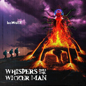 boWsER - Whispers from the Wicker Man