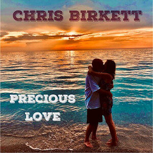 Chris Birkett - Precious Love