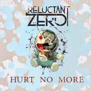 Reluctant Zero - Hurt No More