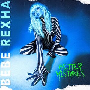 Bebe Rexha - Better Mistakes