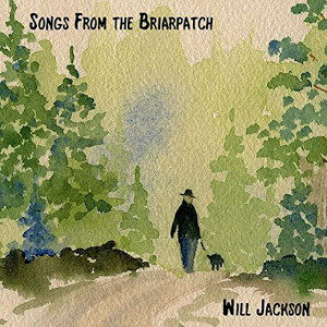 Will Jackson - Songs from the Briarpatch
