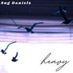Sug Daniels - Heavy