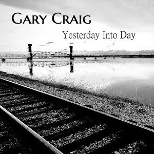 Gary Craig - Yesterday Into Today