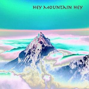 High Chair - Hey Mountain Hey