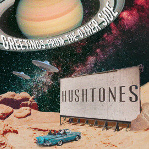 Hushtones - Greetings from the Other Side