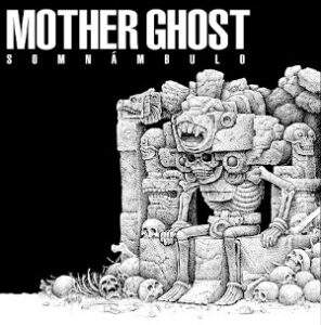 Mother Ghost - Somnambulo
