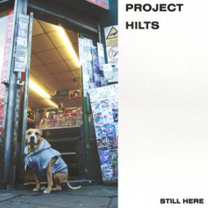 Project Hilts - Still Here