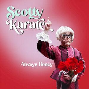 Scotty Karate - Always Honey