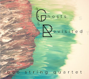 Beo String Quartet - Ghosts Revisited